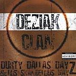 Deziak Clan Durty Dallas Dayz & Los Skandelous Wayz (Parental Advisory)