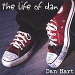 Dan Hart The Life Of Dan