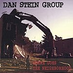 Dan Stein Group There Goes The Neighborhood