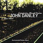 John Danley Cemetaries, Missed Trains & Blue Skies