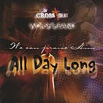 Cross Way Worship Band All Day Long