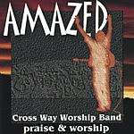 Cross Way Worship Band Amazed