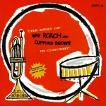 Max Roach The Best Of Max Roach & Clifford Brown In Concert!