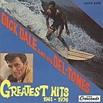 Dick Dale & The Del-Tones Greatest Hits 1961-1976