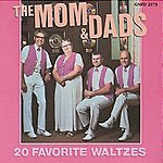 The Mom & Dads 20 Favorite Waltzes
