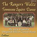 Mr. Jack Daniel's Original Silver Cornet Band The Rangers Waltz/Tennessee Squire