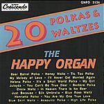 The Happy Organ 20 Favorite Polkas And Waltzes