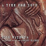 Bill Watrous A Time For Love