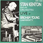 Stan Kenton & His Orchestra Live At Brigham Young University