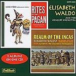 Elisabeth Waldo Rites Of The Pegan/Realm Of The Incas