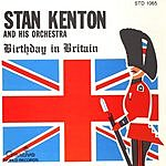 Stan Kenton & His Orchestra Birthday In Britain
