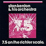 Stan Kenton & His Orchestra 7.5 On The Richter Scale