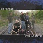 CC Railroad Smile Whatever
