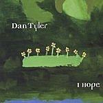 Dan Tyler I Hope