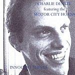 Charlie Dentel & The Motor City Horns Innocent Things
