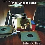Dave Powers Listen To This