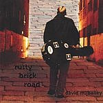 David M. Bailey Rusty Brick Road