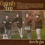 Curiosity Shop Above The Glass