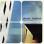 Dexter Freebish Tripped Into Divine