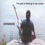 Dendee I've Got A Feeling In My Water