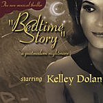 Kelley Dolan The New Musical Thriller 'Bedtime Story' A Postmodern Nightmare