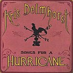 Kris Delmhorst Songs For A Hurricane