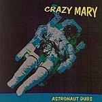Crazy Mary Astronaut Dubs