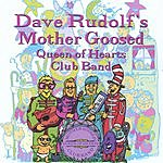 Dave Rudolf Mother Goosed: Queen Of Hearts Club Band