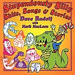 Dave Rudolf Stupendously Silly Skits, Songs & Stories