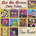 Dave Rudolf Not So Grimm Fairy Tales