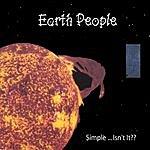 Earth People Simple... Isn't It?