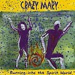 Crazy Mary Burning Into The Spirit World