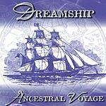 Dreamship Ancestral Voyage