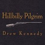 Drew Kennedy Hillbilly Pilgrim