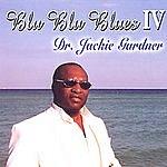 Dr. Jackie Gardner Blu Blu Blues IV