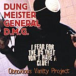 Dung Meister General D.M.G. Obnoxious Vanity Project (Parental Advisory)
