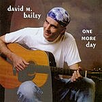 David M. Bailey One More Day