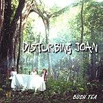 Disturbing Joan Bush Tea