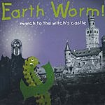 Earth Worm! March To The Witch's Castle