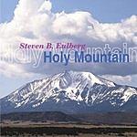 Steve Eulberg Holy Mountain