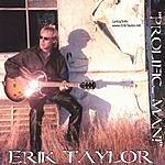 Erik Taylor Prolific... Man!
