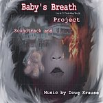 Doug Krause Baby's Breath Project Soundtrack And...