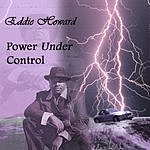 Eddie Howard Power Under Control