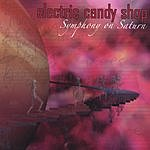 Electric Candy Shop Symphony On Saturn