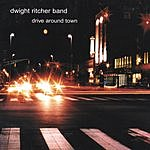 Dwight Ritcher Band Drive Around Town