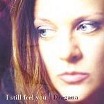 Dragana I Still Feel You
