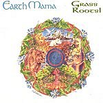 Earth Mama Grass Roots