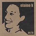 Elaine K As Is