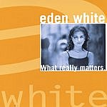 Eden White What Really Matters