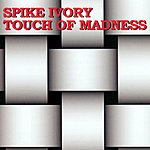 Spike Ivory Touch Of Madness